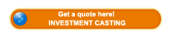 Get an investment casting quote!