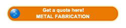 Get a quote about metal fabrication